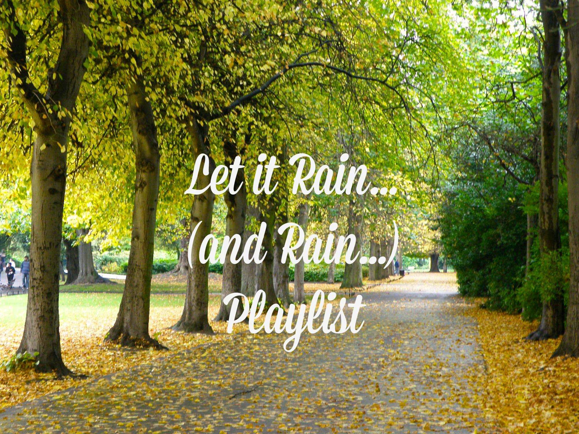let it rain playlist